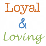 words loyal and loving