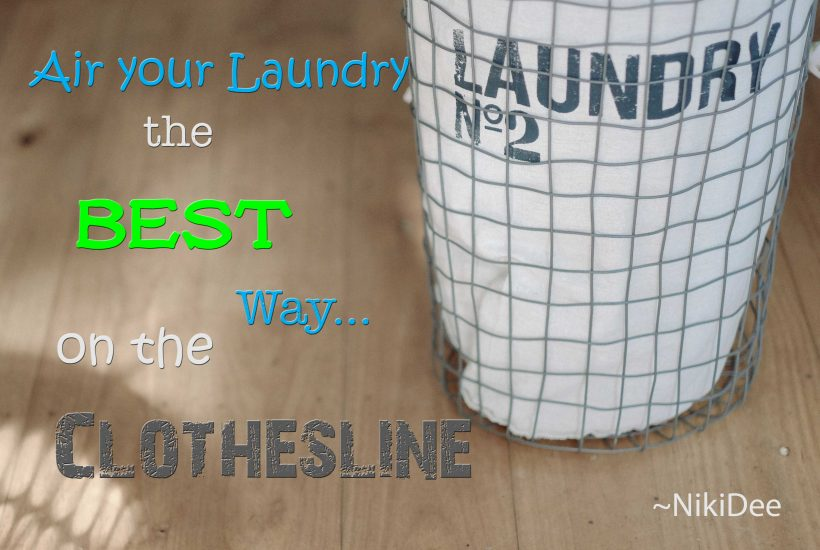 air your laundry the best way. on a clothesline