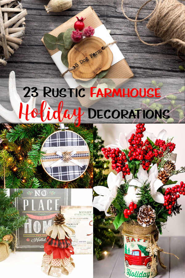 23 DIY Rustic Farmhouse Holiday Decorations
